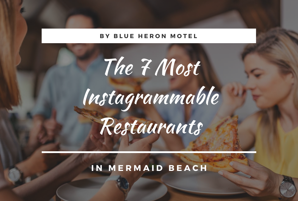 The 7 Most Instagrammable Restaurants in Mermaid Beach